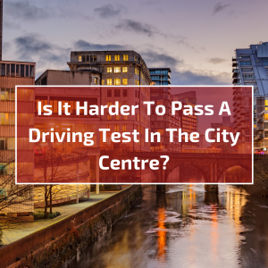 Is-It-Harder-To-Pas- A-Driving-Test-In-The-City-Centre